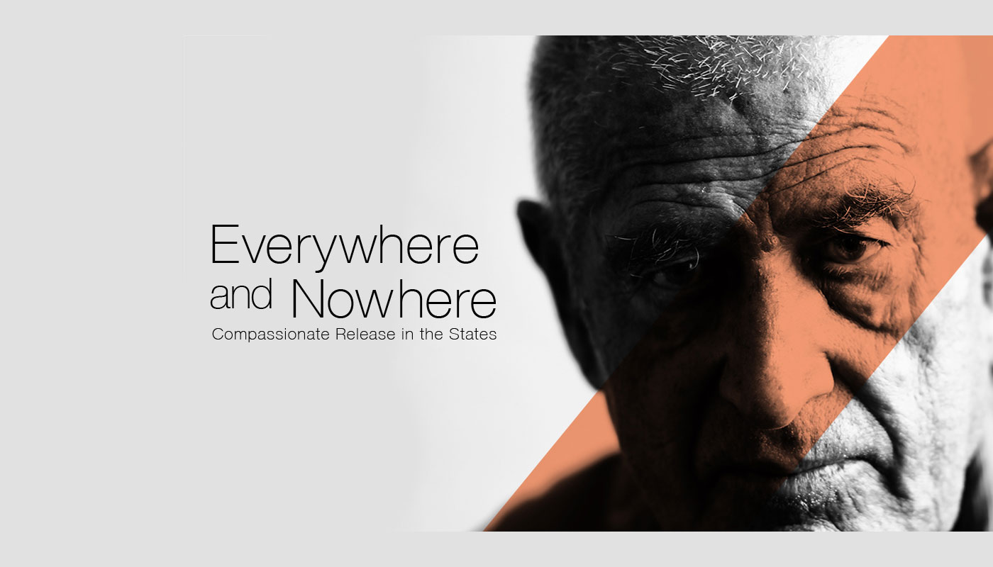 Everywhere and Nowhere: Compassionate Release in the States